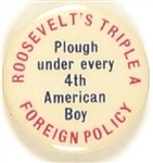 Anti FDR Plough Under Every 4th American Boy