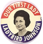 Lady Bird Johnson Our First Lady