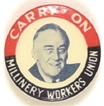 Roosevelt Millinery Workers Union Carry On