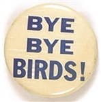 Bye Bye Birds! Anti LBJ Celluloid