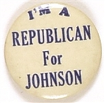 Im a Republican for Johnson