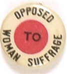 Opposed to Woman Suffrage Larger Letters