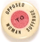 Opposed to Woman Suffrage Smaller Letters