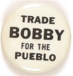 Trade Bobby for the Pueblo