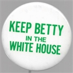 Keep Betty in the White House