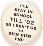 Stay in School Till 82 So I Dont Go to Dien Bien Phu