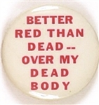 Better Red Than Dead ... Over My Dead Body