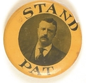 Theodore Roosevelt Stand Pat