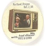 We Had Dinner with Fritz and Gerry Portland, Oregon, Television Pin