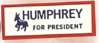 Humphrey for President Plastic Badge