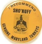 Sho'Nuff Genuine Maryland Turkeys