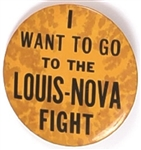 I Want to go to the Louis-Nova Fight