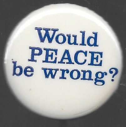 Would Peace be Wrong?