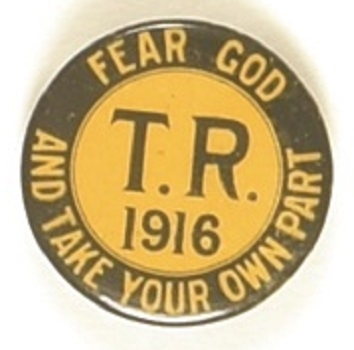 Theodore Roosevelt Fear God and Take Your Own Part