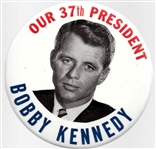 Bobby Kennedy Our 37th President