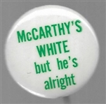 McCarthys White But Hes Alright