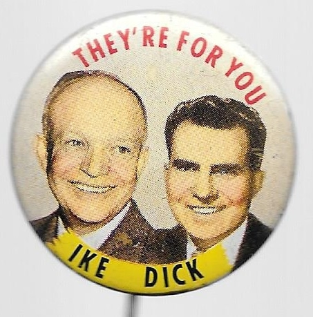 Ike and Dick They're for You