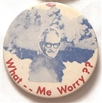 Goldwater, What Me Worry?
