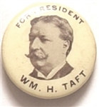 Wm. H. Taft for President