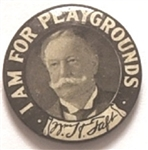 Taft I am for Playgrounds