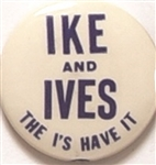 Ike and Ives the Is Have It