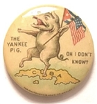Spanish American War the Yankee Pig