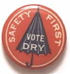 Safety First Vote Dry
