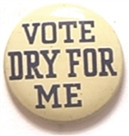 Vote Dry for Me