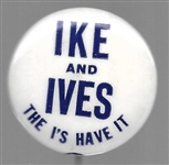 Ike and Ives the I's Have It