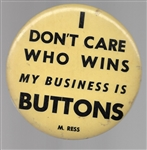 Manny Ress My Business is Buttons 6 Inch Pin