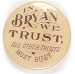 In Bryan We Trust, All Other Trusts Must Bust