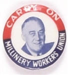 Franklin Roosevelt Carry On Millinery Workers Union