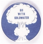 Go With Goldwater Nuclear Bomb Mushroom Cloud
