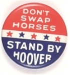 Stand By Hoover, Dont Swap Horses