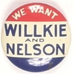 We Want Willkie and Nelson
