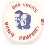 Humphrey, Muskie Our Choice
