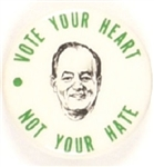 Humphrey Vote Your Heart Not Your Hate