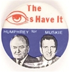 Humphrey, Muskie the Eyes Have It
