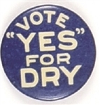 "Vote ""Yes"" for Dry"