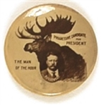 Theodore Roosevelt Bull Moose Man of the Hour
