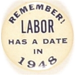Truman, Remember Labor Has a Date in 1948