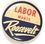 Labor Wants Roosevelt