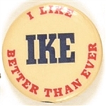 I Like Ike Better Than Ever