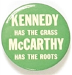 Kennedy has the Grass, McCarthy has the Roots