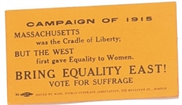 Massachusetts 1915 Suffrage Bring Equality East!