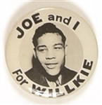 Joe Louis and I for Willkie