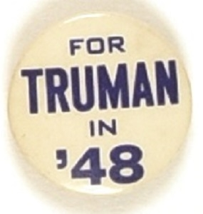 For Truman in '48 Rare Smaller Size Celluloid