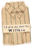 Id Give My Shirt for Willkie