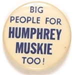 Big People for Humphrey, Muskie Too!