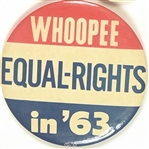 Whoopee! Equal Rights in '63